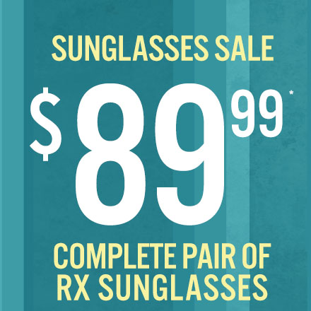 $89.99 complete pair of RX Sunglasses